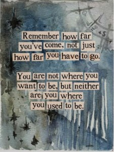 how far you have come